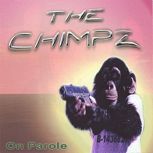 The Chimpz - On Parole